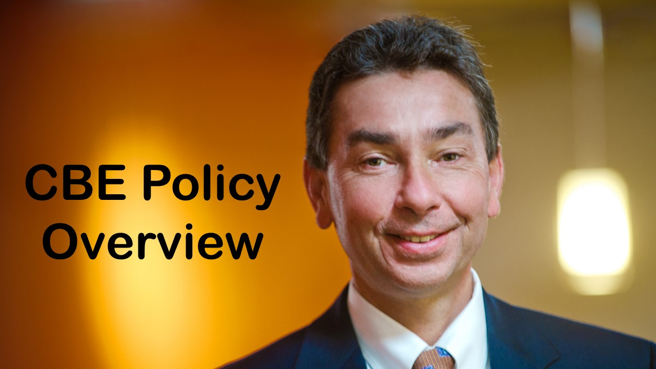David Schejbal video on CBE Policy Overview
